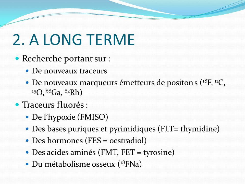 2. A LONG TERME Recherche portant sur : Traceurs fluorés :