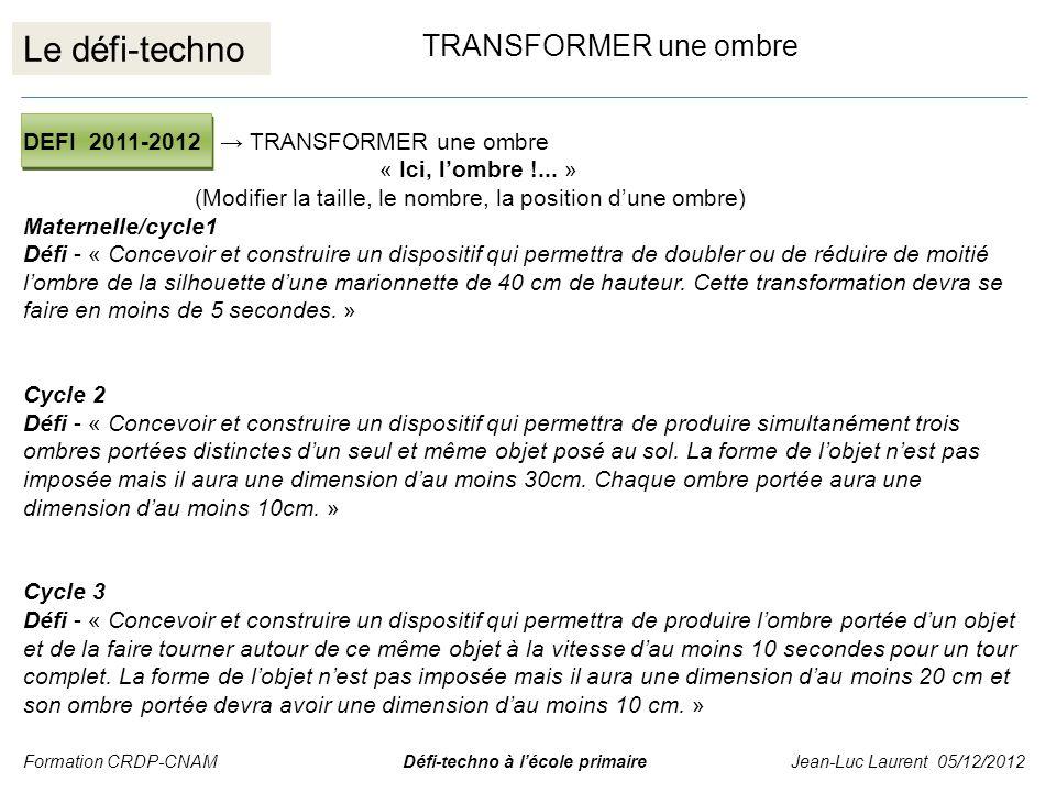 Le défi-techno TRANSFORMER une ombre