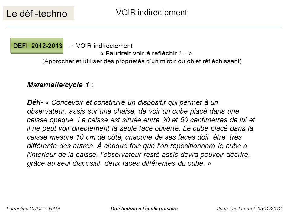 Le défi-techno VOIR indirectement Maternelle/cycle 1 :