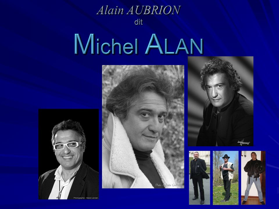 Alain AUBRION dit Michel ALAN