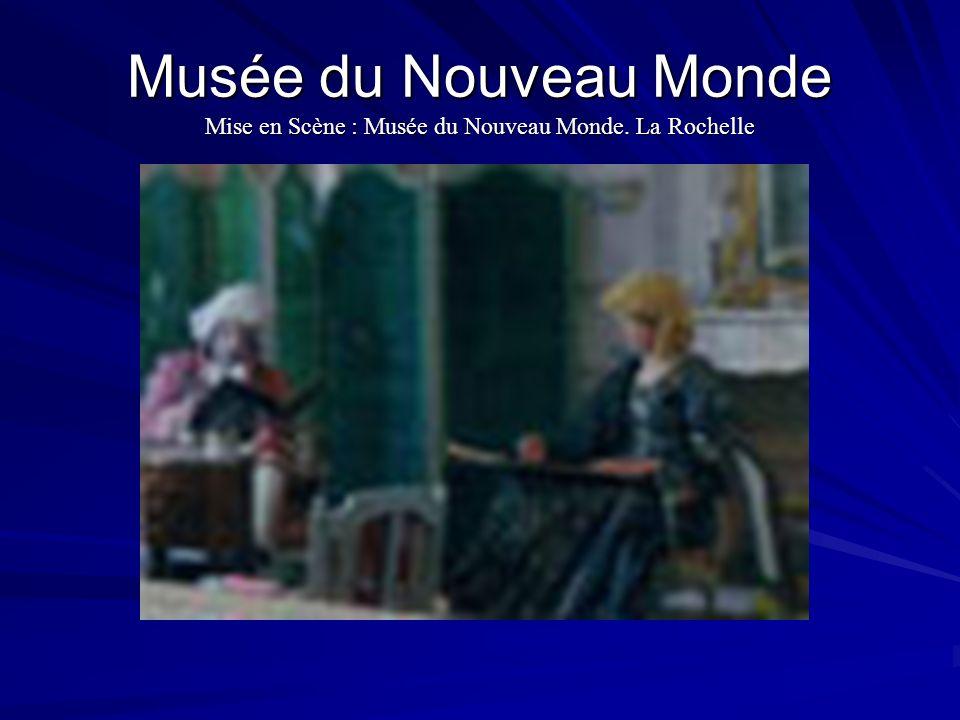 Musée du Nouveau Monde Mise en Scène : Musée du Nouveau Monde