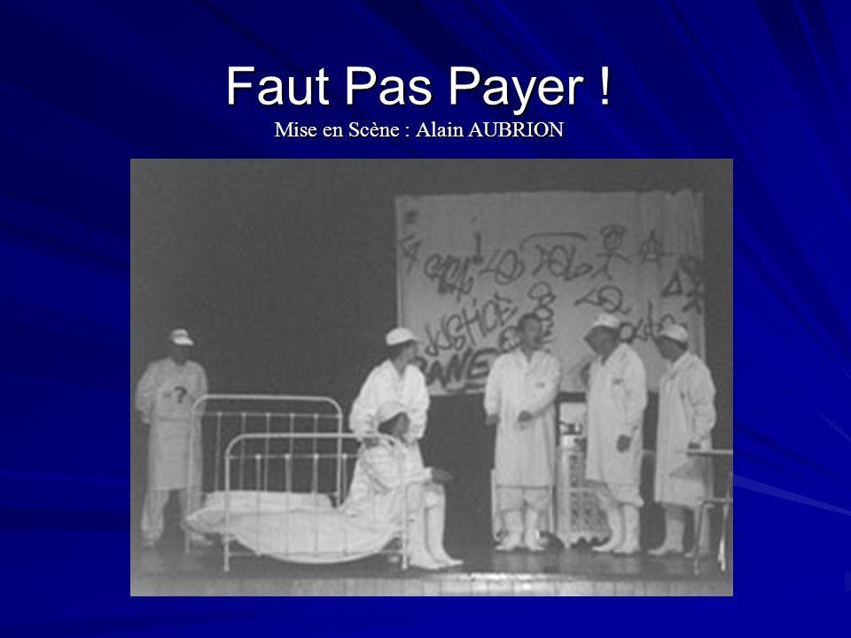 Faut Pas Payer ! Mise en Scène : Alain AUBRION