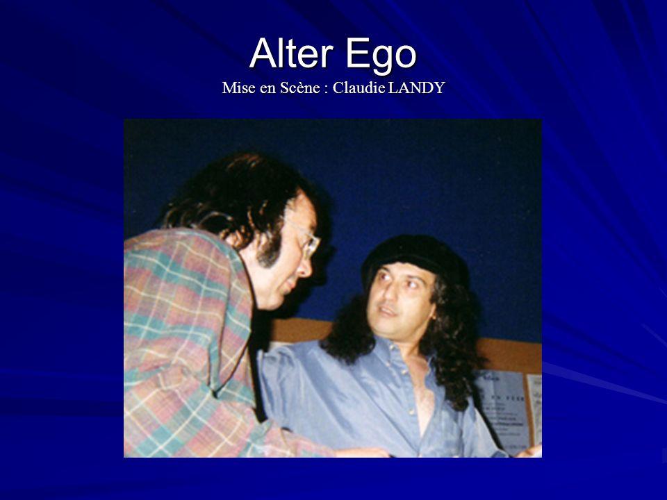 Alter Ego Mise en Scène : Claudie LANDY