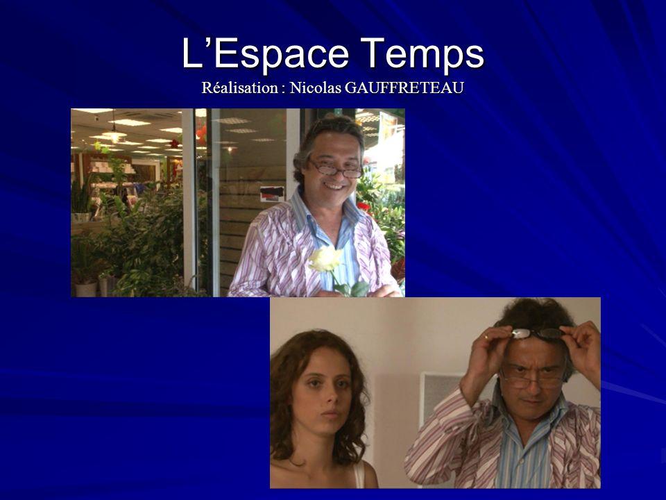 L'Espace Temps Réalisation : Nicolas GAUFFRETEAU
