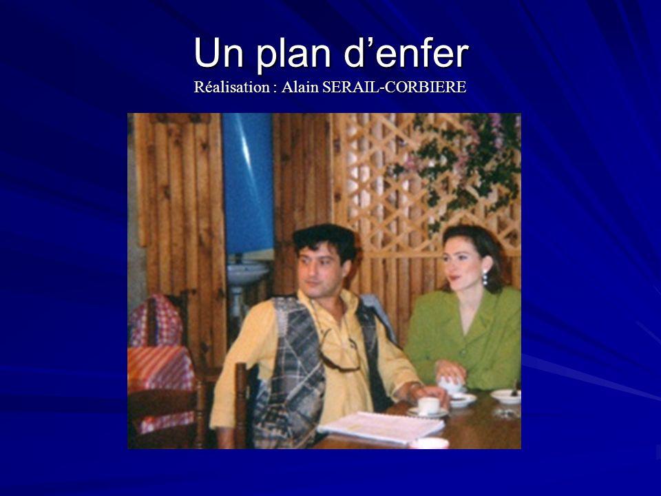 Un plan d'enfer Réalisation : Alain SERAIL-CORBIERE