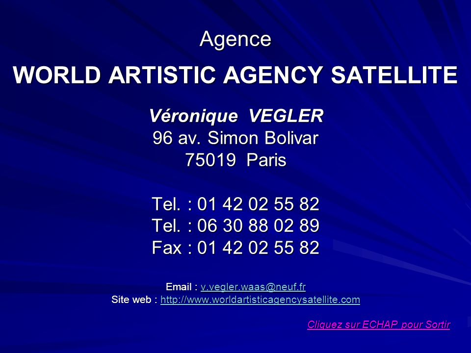 Agence WORLD ARTISTIC AGENCY SATELLITE Véronique VEGLER 96 av