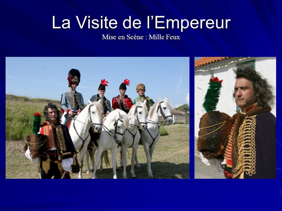 La Visite de l'Empereur Mise en Scène : Mille Feux