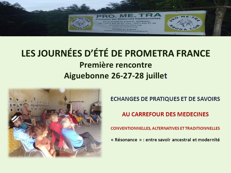 LES JOURNÉES D'ÉTÉ DE PROMETRA FRANCE Première rencontre Aiguebonne 26-27-28 juillet
