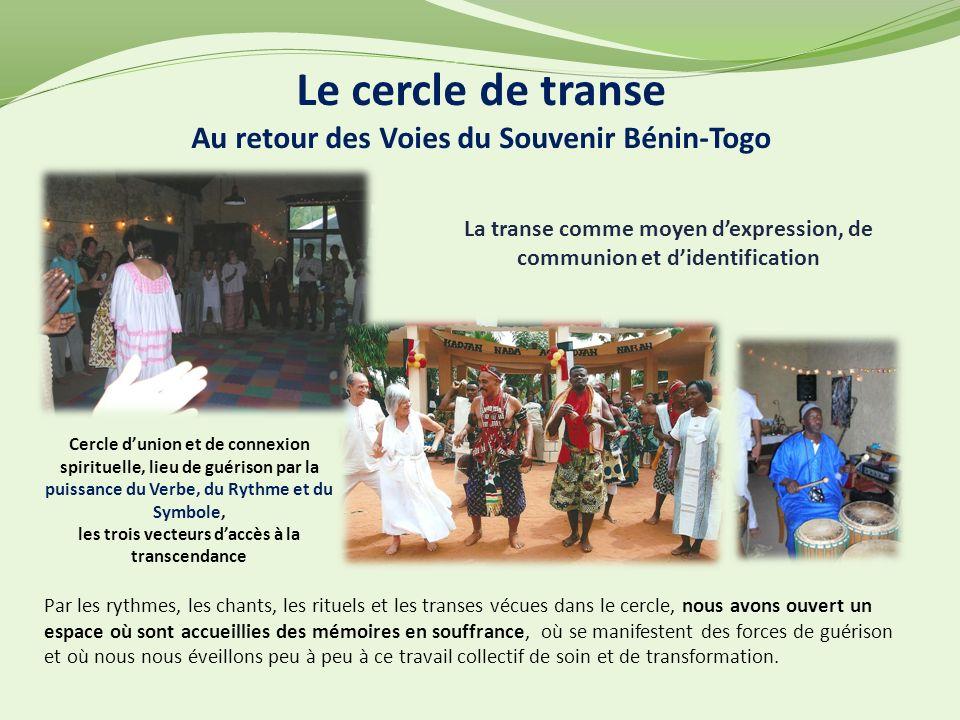 Le cercle de transe Au retour des Voies du Souvenir Bénin-Togo
