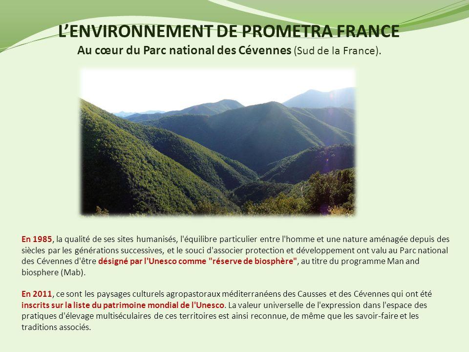 L'ENVIRONNEMENT DE PROMETRA FRANCE Au cœur du Parc national des Cévennes (Sud de la France).