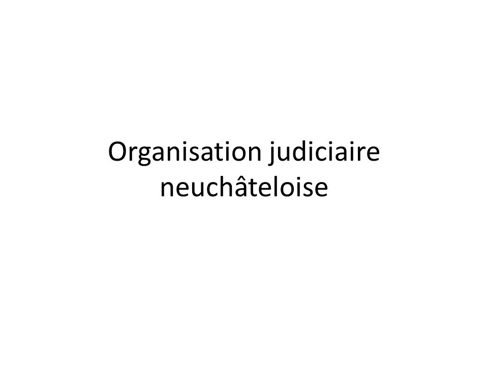 Organisation judiciaire neuchâteloise