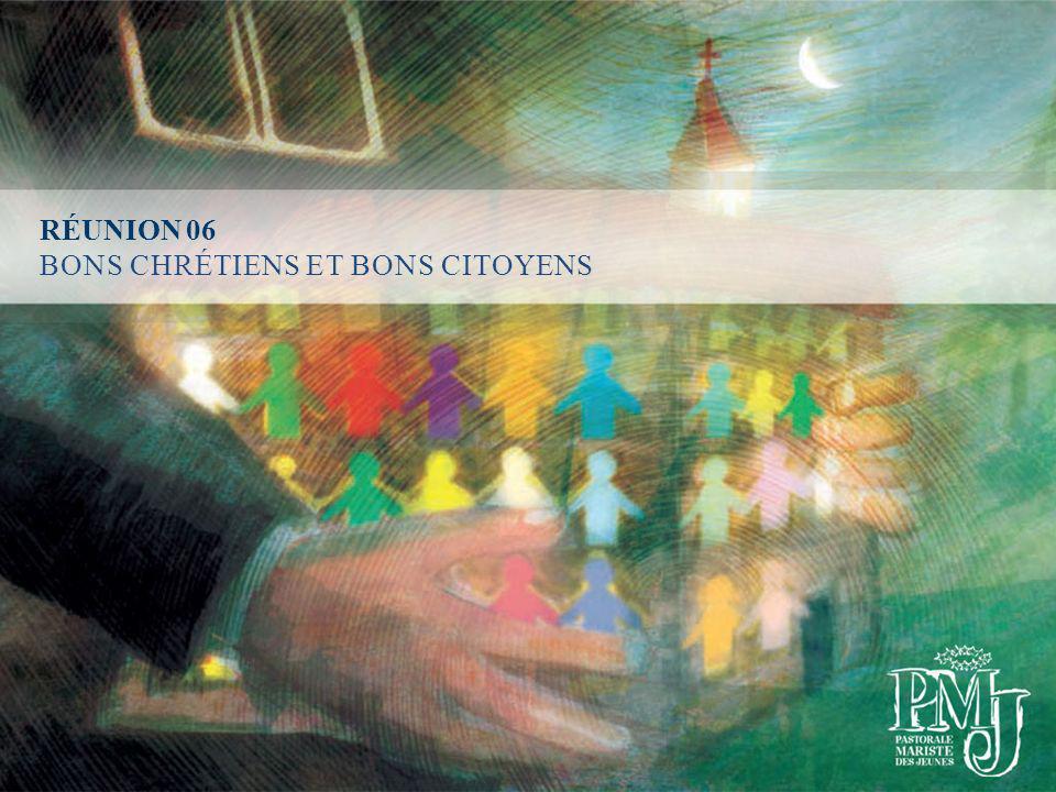 RÉUNION 06 BONS CHRÉTIENS ET BONS CITOYENS