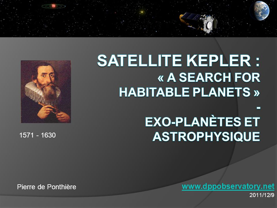 Satellite Kepler : « A Search for Habitable Planets » - Exo-planètes et Astrophysique