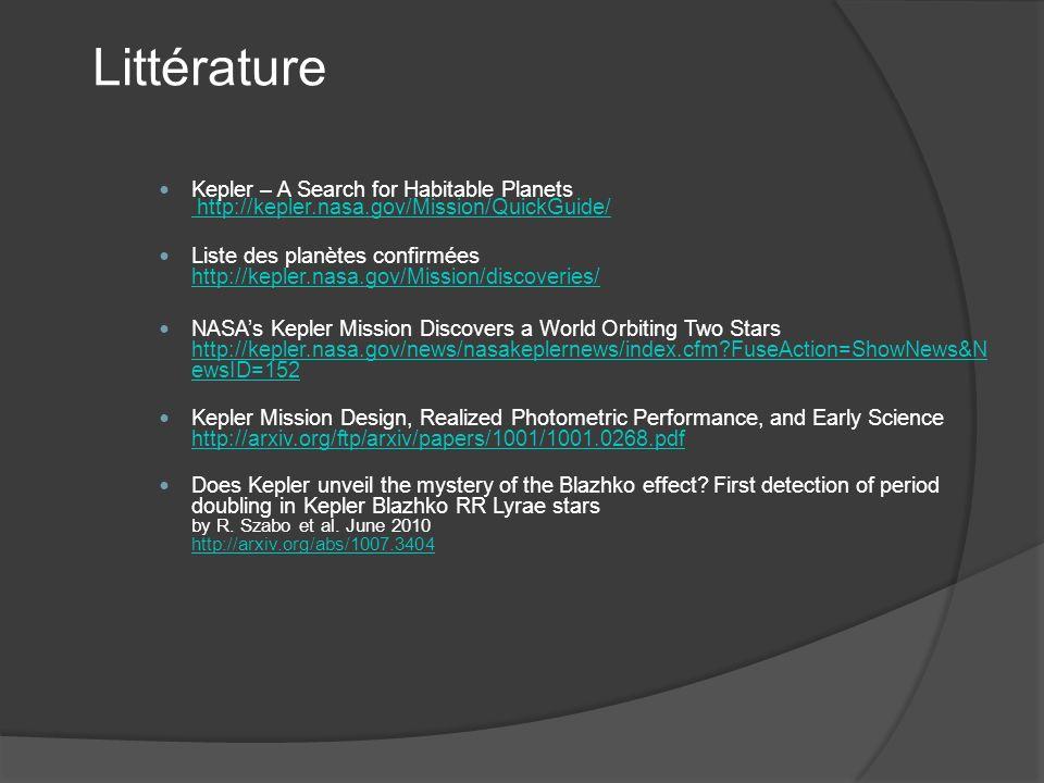 Littérature Kepler – A Search for Habitable Planets http://kepler.nasa.gov/Mission/QuickGuide/