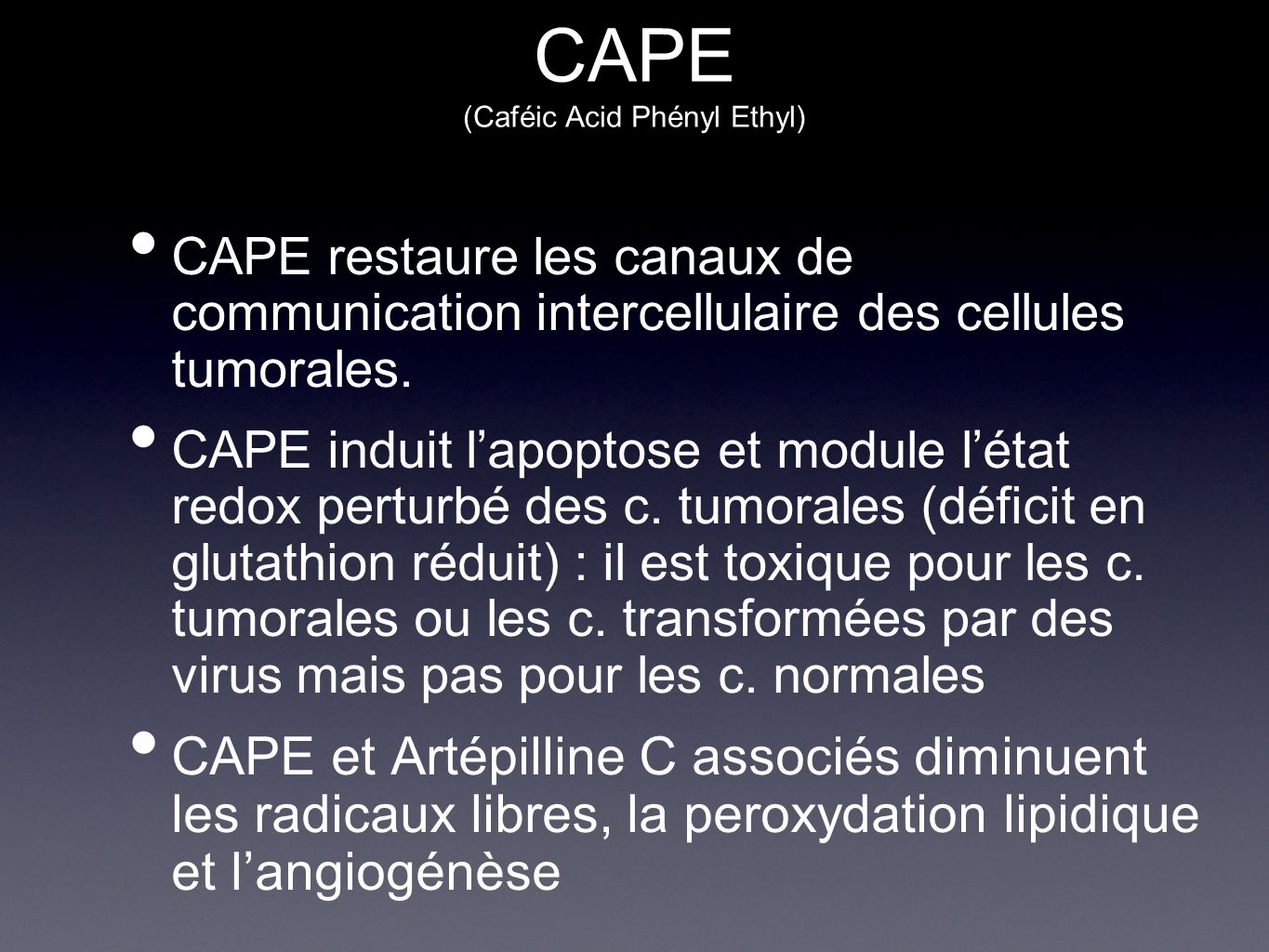 CAPE (Caféic Acid Phényl Ethyl)