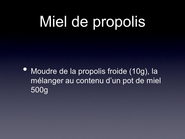 Miel de propolis Moudre de la propolis froide (10g), la mélanger au contenu d'un pot de miel 500g