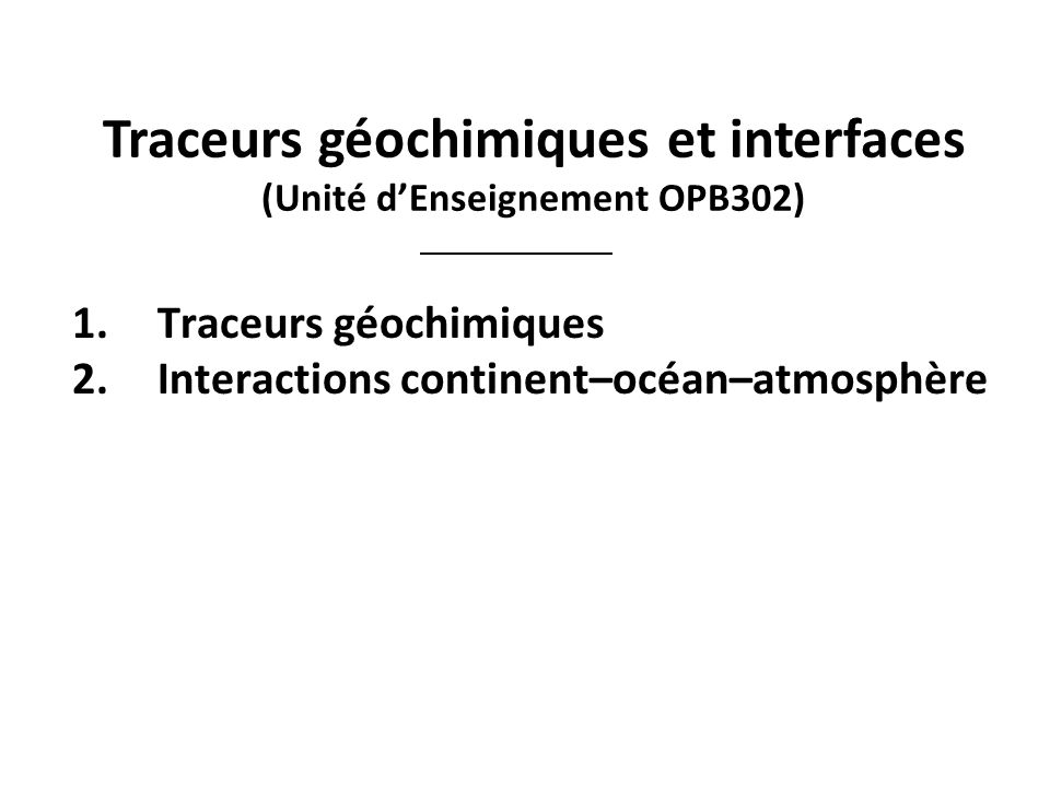 Traceurs géochimiques et interfaces (Unité d'Enseignement OPB302)