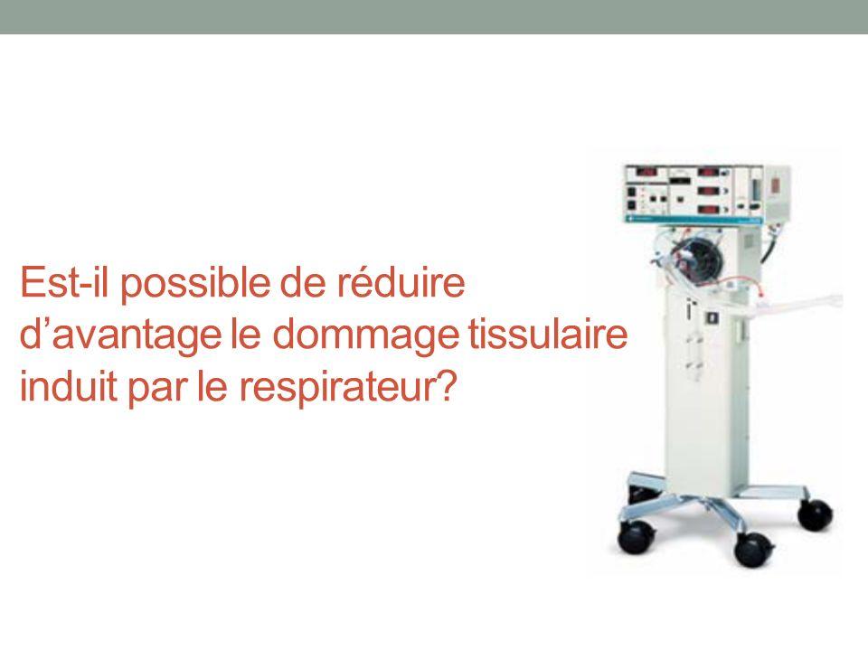 Est-il possible de réduire d'avantage le dommage tissulaire induit par le respirateur