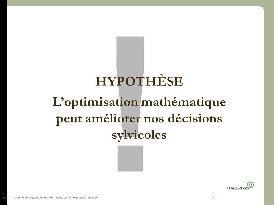 ! HYPOTHÈSE L'optimisation mathématique peut améliorer nos décisions sylvicoles