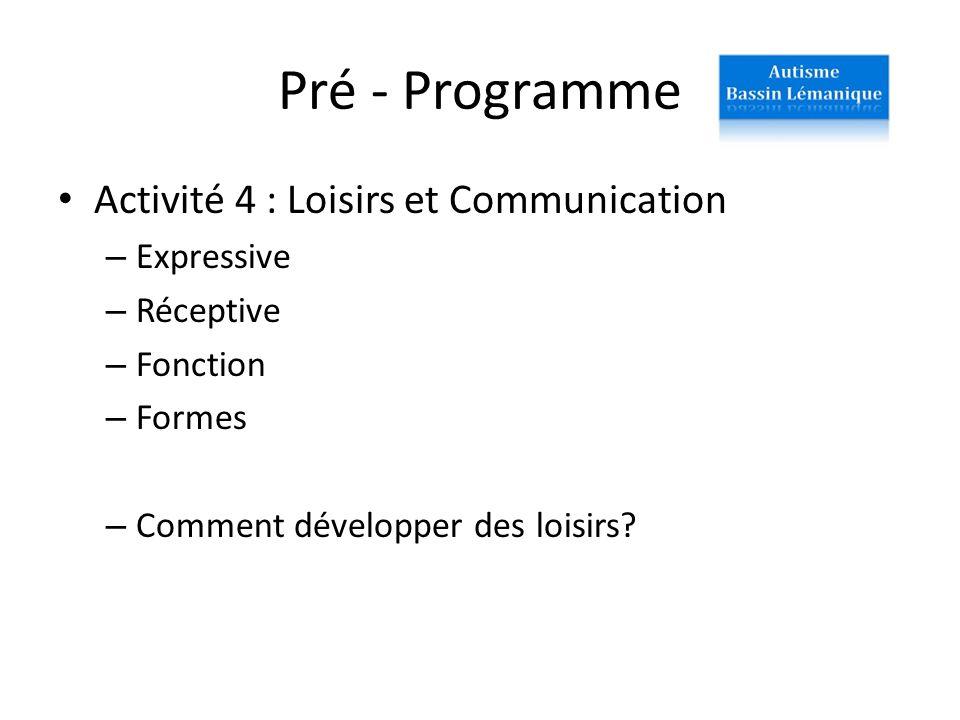 Pré - Programme Activité 4 : Loisirs et Communication Expressive