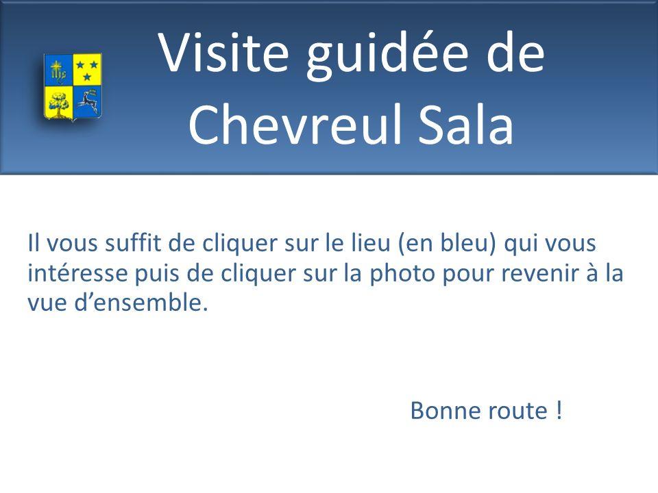 Visite guidée de Chevreul Sala