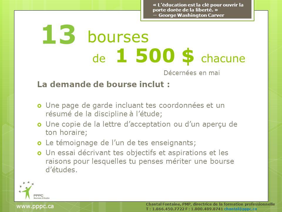 13 bourses de 1 500 $ chacune La demande de bourse inclut :