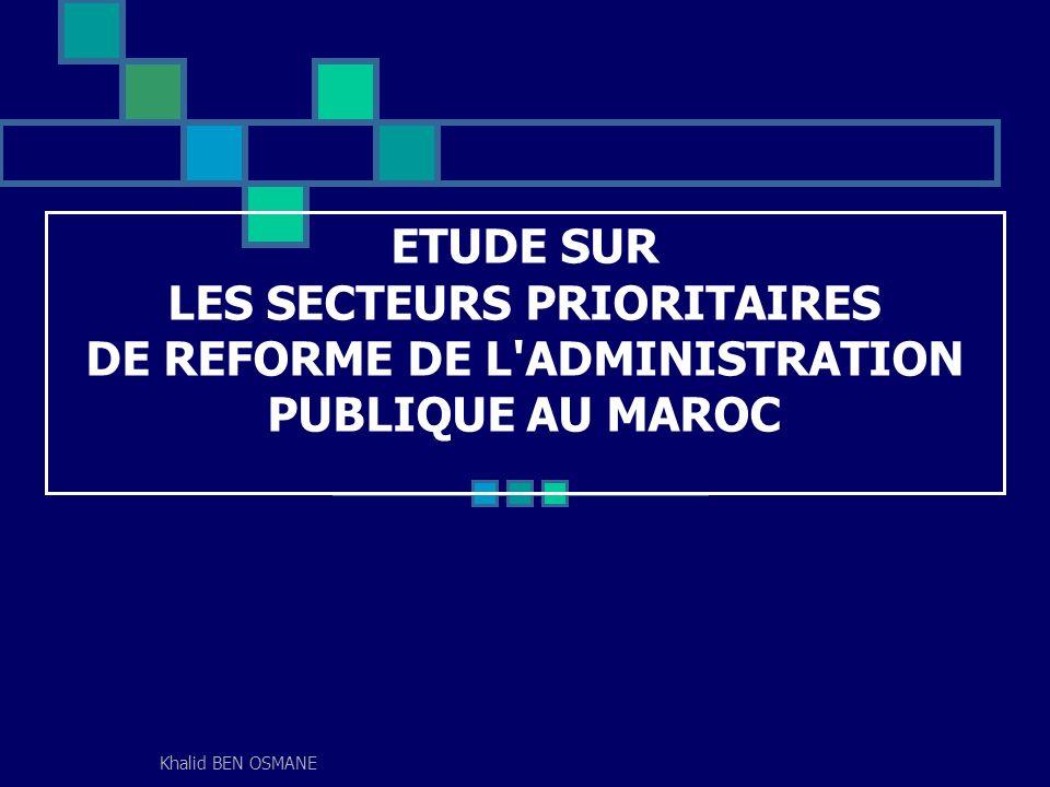 ETUDE SUR LES SECTEURS PRIORITAIRES DE REFORME DE L ADMINISTRATION PUBLIQUE AU MAROC