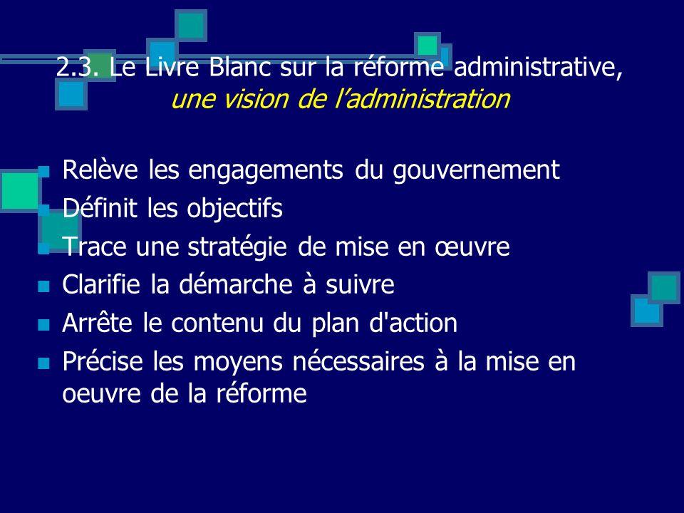 2.3. Le Livre Blanc sur la réforme administrative, une vision de l'administration