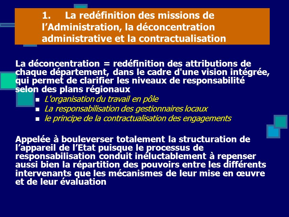 1. La redéfinition des missions de l'Administration, la déconcentration administrative et la contractualisation