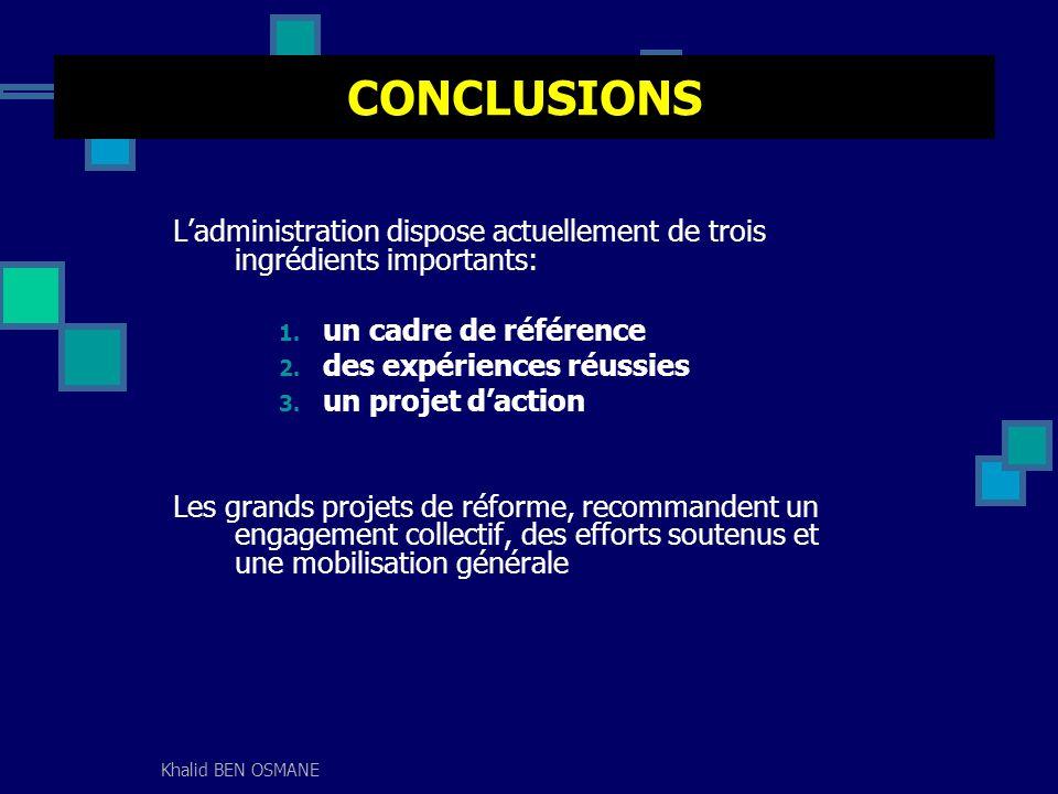 CONCLUSIONS L'administration dispose actuellement de trois ingrédients importants: un cadre de référence.