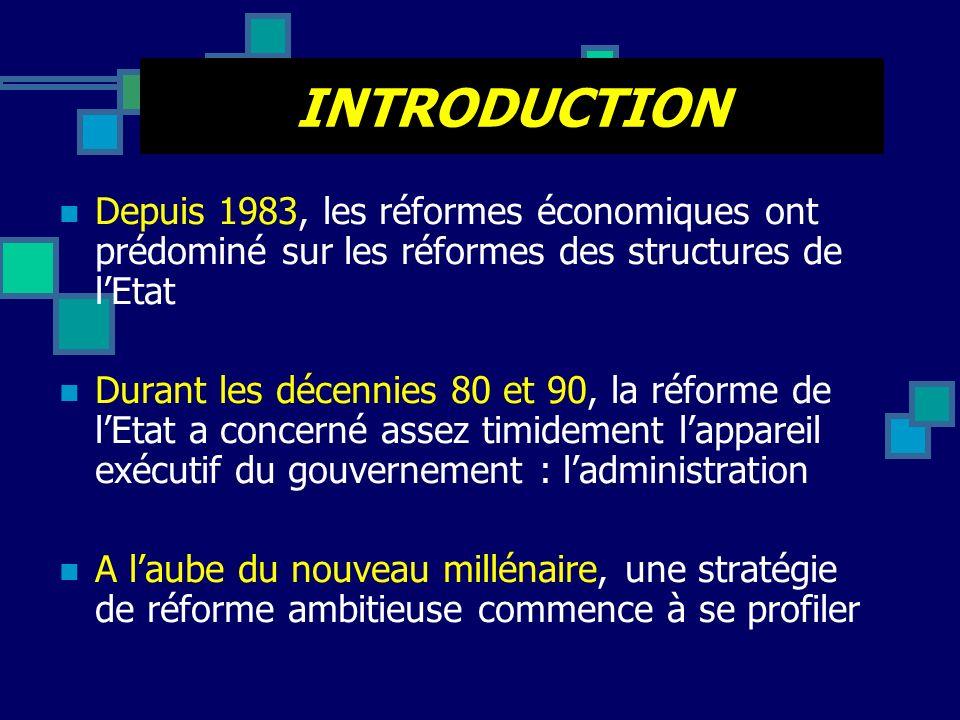 INTRODUCTION Depuis 1983, les réformes économiques ont prédominé sur les réformes des structures de l'Etat.