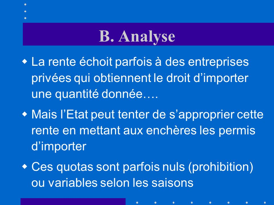 B. Analyse La rente échoit parfois à des entreprises privées qui obtiennent le droit d'importer une quantité donnée….