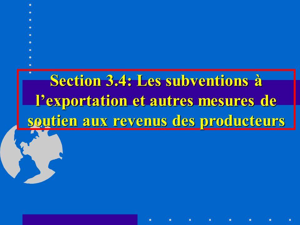 Section 3.4: Les subventions à l'exportation et autres mesures de soutien aux revenus des producteurs