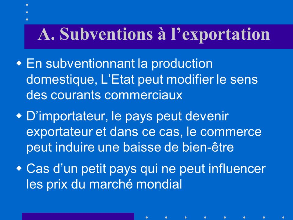 A. Subventions à l'exportation