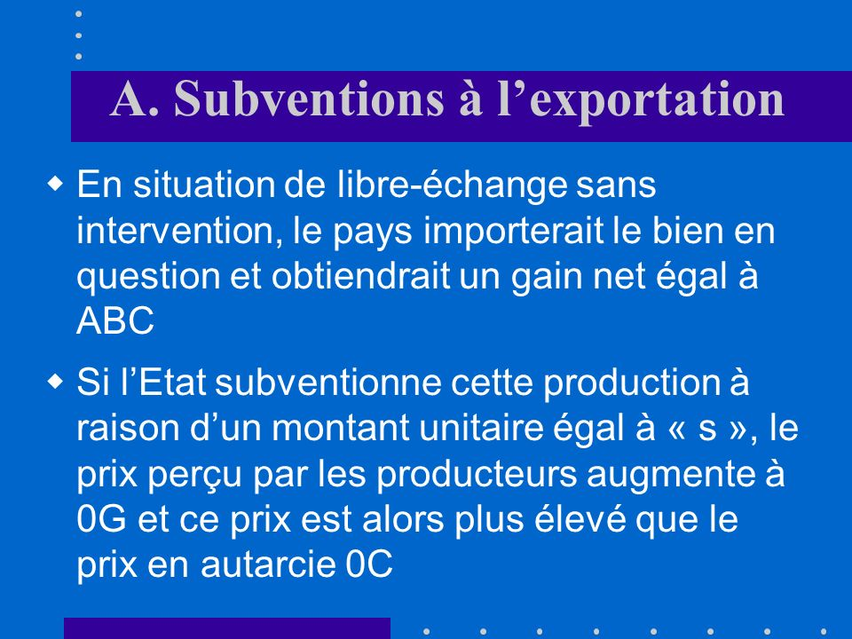 A. Subventions à l'exportation