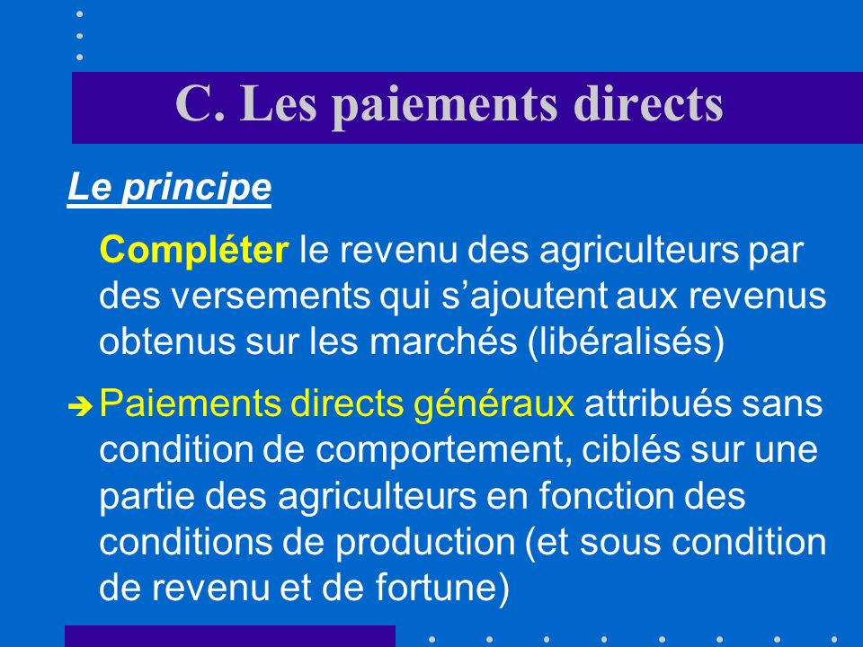 C. Les paiements directs