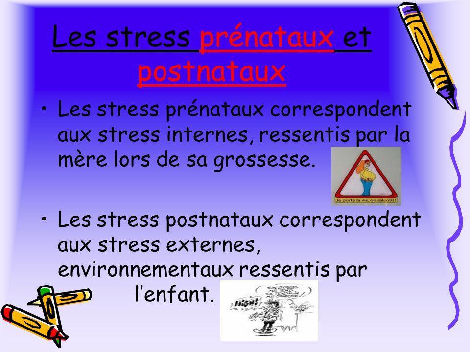 Les stress prénataux et postnataux