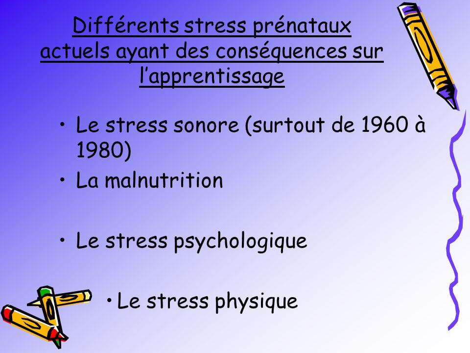Le stress sonore (surtout de 1960 à 1980) La malnutrition