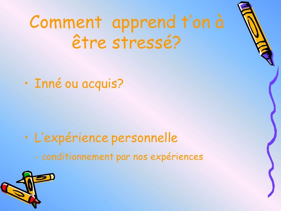 Comment apprend t'on à être stressé