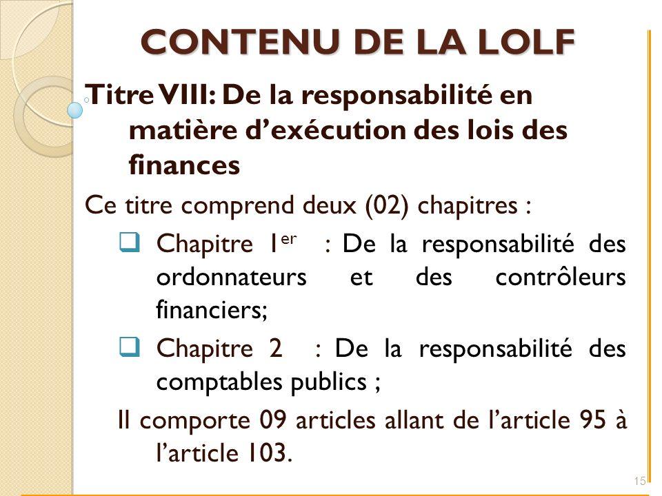 CONTENU DE LA LOLF Titre VIII: De la responsabilité en matière d'exécution des lois des finances.