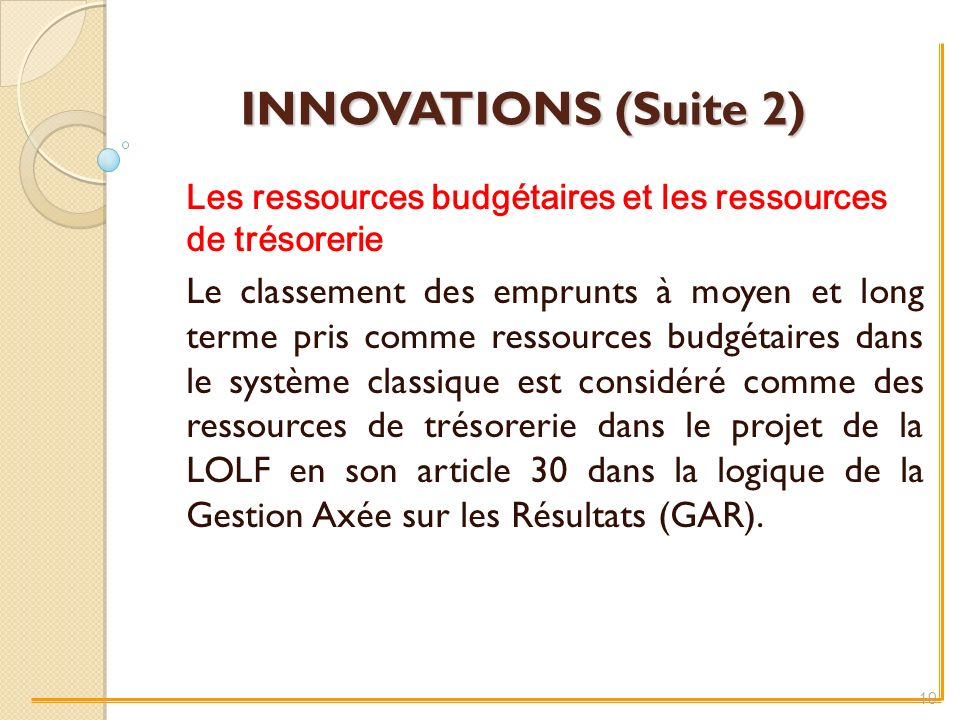 INNOVATIONS (Suite 2) Les ressources budgétaires et les ressources de trésorerie.