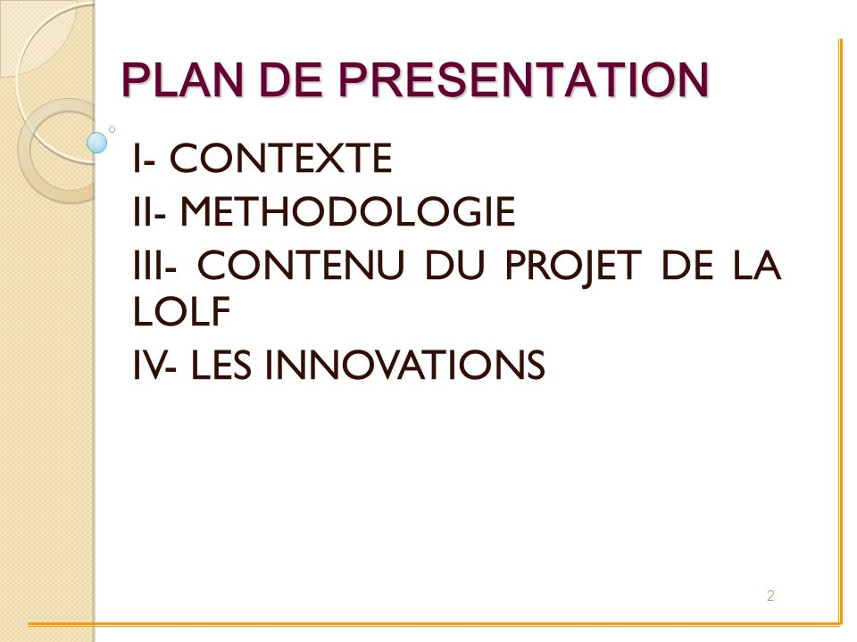 PLAN DE PRESENTATION I- CONTEXTE II- METHODOLOGIE