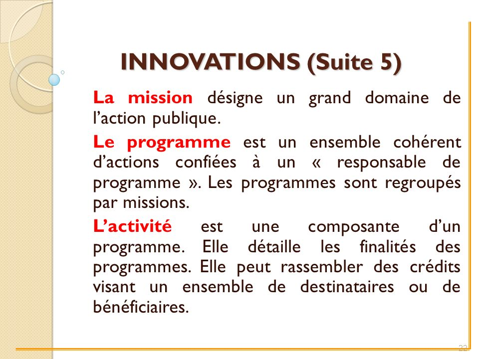 INNOVATIONS (Suite 5) La mission désigne un grand domaine de l'action publique.