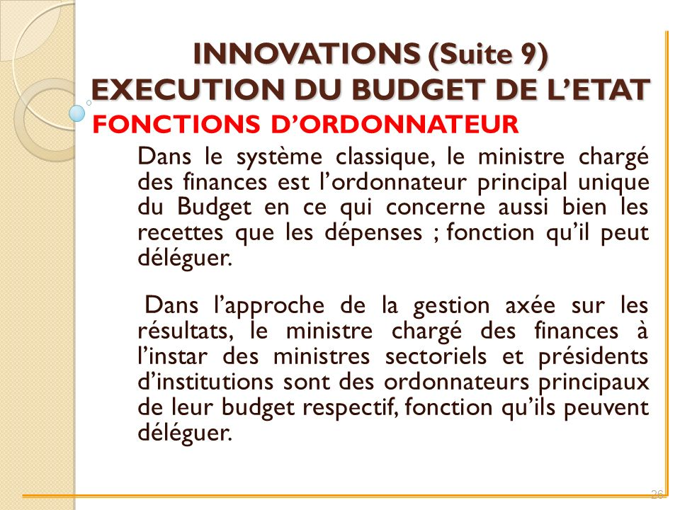 INNOVATIONS (Suite 9) EXECUTION DU BUDGET DE L'ETAT