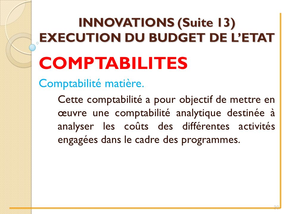 INNOVATIONS (Suite 13) EXECUTION DU BUDGET DE L'ETAT