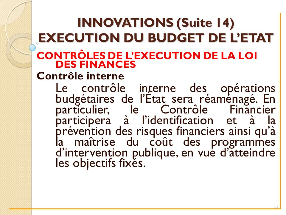 INNOVATIONS (Suite 14) EXECUTION DU BUDGET DE L'ETAT