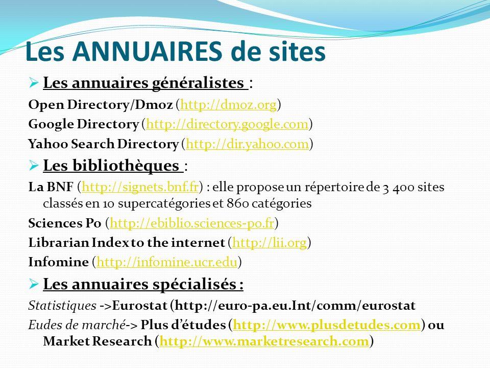 Les ANNUAIRES de sites Les annuaires généralistes :