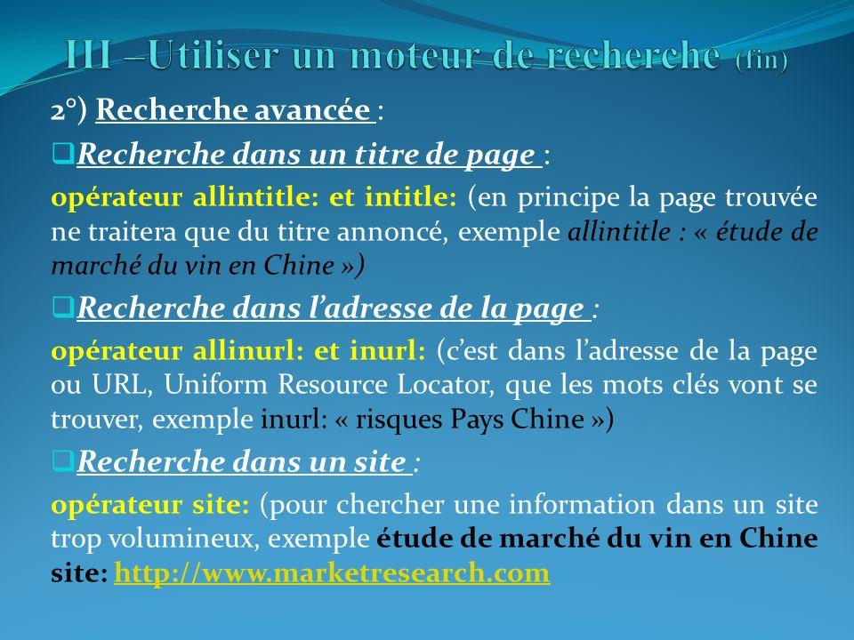 III –Utiliser un moteur de recherche (fin)