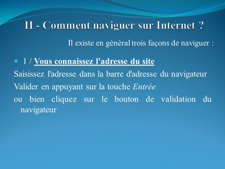 II - Comment naviguer sur Internet