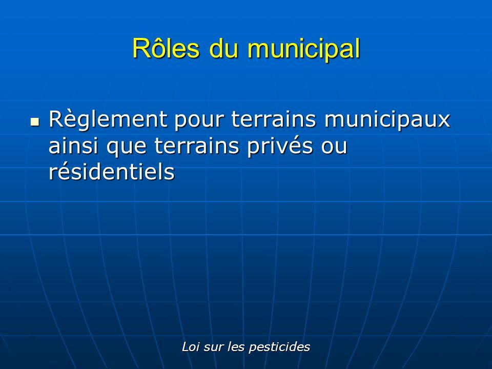 Rôles du municipal Règlement pour terrains municipaux ainsi que terrains privés ou résidentiels.